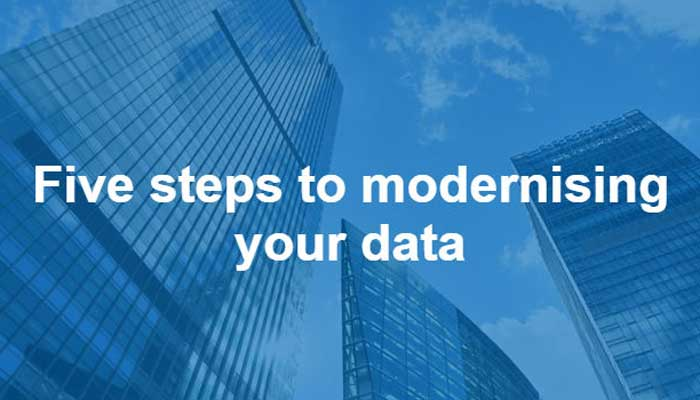 Five steps to modernising your data
