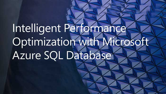 Intelligent Performance Optimization with Azure SQL